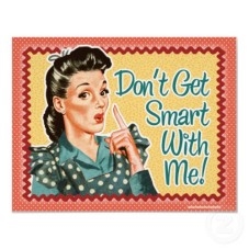 dont_get_smart_with_me_retro_housewife_print-r6c98555c05124dd8845e10c9f8d3d3ad_aa9u_500